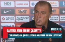 Basın toplantısı sırasında telefonla görüşen gazeteci, Fatih Terim'i çıldırttı!