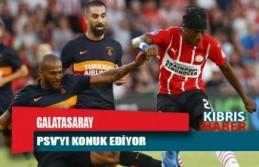Galatasaray, PSV'yi konuk ediyor