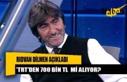 Rıdvan Dilmen, 'TRT'den 700 bin TL alıyor' iddialarına cevap verdi