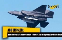 Pentagon, F35 konusunda Türkiye ile istişareler yürütüyor