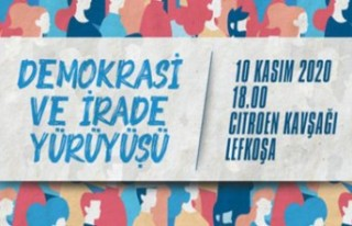 """""""DEMOKRASİ VE İRADE"""" YÜRÜYÜŞÜ YARIN LEFKOŞA'DA..."""