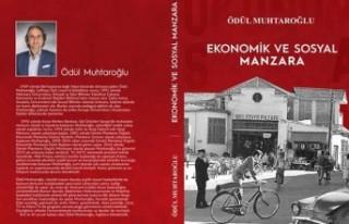 """Muhtaroğlu'nun """"Ekonomik Ve Sosyal Manzara""""..."""