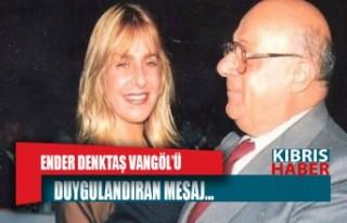 ENDER DENKTAŞ VANGÖL'Ü DUYGULANDIRAN MESAJ...