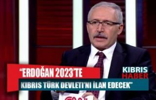 """""""Erdoğan 2023'te Kıbrıs Türk Devleti'ni..."""