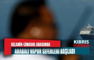 SELANİK-LİMASOL ARASINDA ARABALI VAPUR SEFERLERİ...