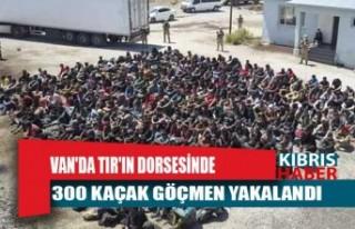 Van'da TIR'ın dorsesinde 300 kaçak göçmen...
