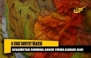 6 eski Sovyet ülkesi, Afganistan sınırına asker...