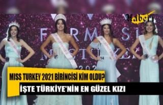 Miss Turkey 2021 birincisi kim oldu? İşte Türkiye'nin...
