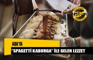 "Ada'ya ""Spagetti Kaburga"" ile gelen lezzet"