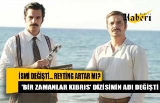 'Bir Zamanlar Kıbrıs' dizisinin adı değişti