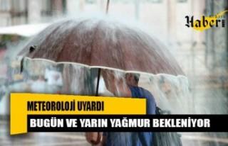Bugün ve yarın yağmur bekleniyor