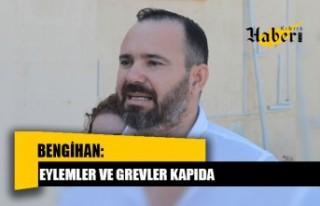 EYLEMLER VE GREVLER KAPIDA