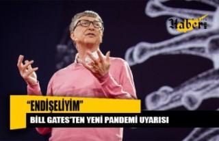 Gates'ten gerçekleşebilecek yeni pandemi ile ilgili...