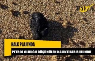 Halk Plajı'nda petrol olduğu düşünülen...