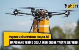 Hapishaneye uyuşturucu taşıyan drone yolunu şaşırınca...