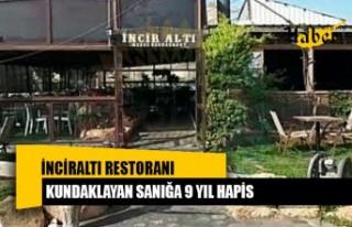 İnciraltı Restoranı Kundaklayan Sanığa 9 Yıl...