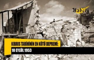 Kıbrıs tarihinin en kötü depremi: 10 Eylül 1953