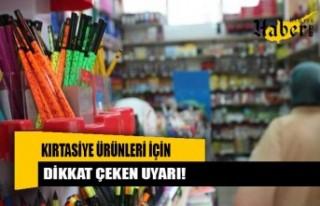 Kırtasiye ürünleri için dikkat çeken uyarı!