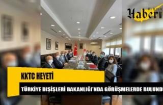 KKTC Heyeti, Türkiye Dışişleri Bakanlığı'nda...