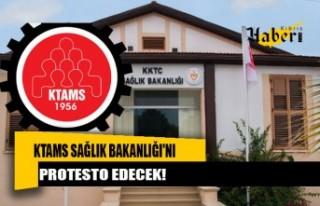 KTAMS Sağlık Bakanlığı'nı protesto edecek!