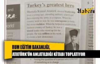 Rum Eğitim Bakanlığı, Atatürk'ün anlatıldığı...