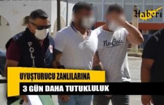 Uyuşturucu zanlılarına 3 gün daha tutukluluk