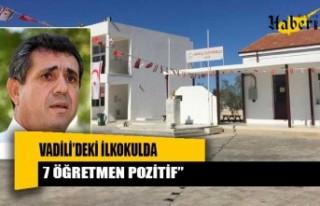 """Vadili'de 7 öğretmen Pozitif"""