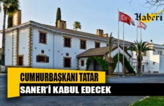 Cumhurbaşkanı Tatar, Başbakan Saner'i kabul edecek