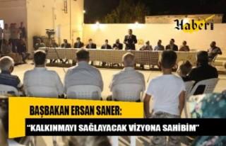 """Ersan Saner: """"Kalkınmayı sağlayacak vizyona sahibim"""""""