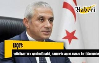 Taçoy: Hükümetten çekildiğimizi Saner'in açıklaması...