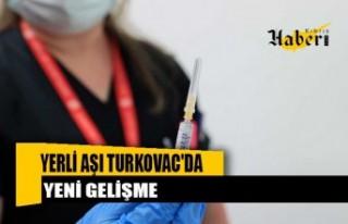 Yerli aşı Turkovac'da yeni gelişme