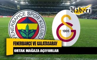 Fenerbahçe ve Galatasaray'dan ortak mağaza