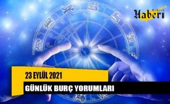 23 Eylül 2021 günlük burç yorumları