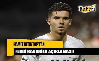 Milli Takım'da Hamit Altıntop'tan Ferdi Kadıoğlu açıklaması!