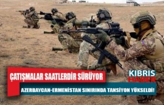 Ermenistan'ın Azerbaycan sınırında tansiyon yükseldi