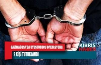 GAZİMAĞUSA'DA UYUŞTURUCU OPERASYONU: 2 KİŞİ TUTUKLANDI