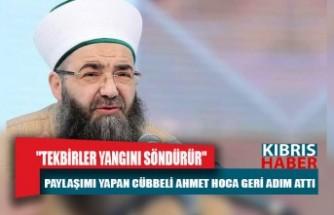 """""""Tekbirler yangını söndürür"""" paylaşımı yapan Cübbeli Ahmet Hoca geri adım attı"""