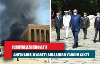 Cumhurbaşkanı Erdoğan'ın Anıtkabir ziyareti sırasında yangın çıktı