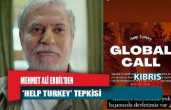 Mehmet Ali Erbil'e 'Help Turkey' tepkisi