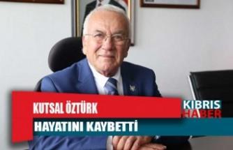 Prof. Dr. Kutsal Öztürk hayatını kaybetti
