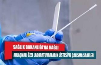 Sağlık Bakanlığı'na bağlı anlaşmalı özel laboratuvarların listesi ve çalışma saatleri