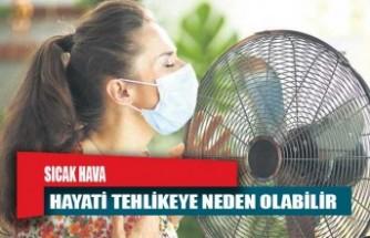 Sıcak havalar sadece rahatsızlık verici olmaz.