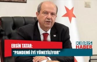 Tatar: Pandemi iyi yönetiliyor