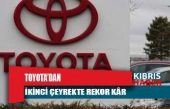 Toyota'dan ikinci çeyrekte rekor kâr
