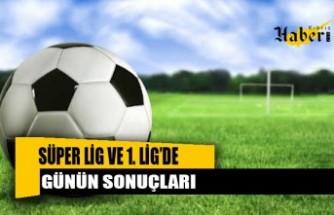 AKSA Süper ve 1. Lig'de cumartesi maçları tamamlandı