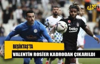 Beşiktaş'ta Valentin Rosier kadrodan çıkarıldı