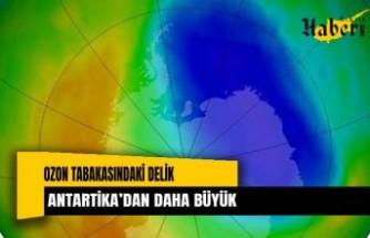 Bu yılki ozon tabakasındaki delik, Antartika'dan daha büyük