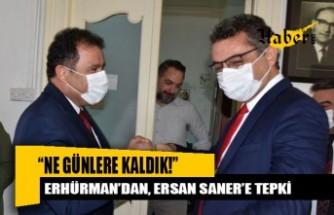 Erhürman'dan, Ersan Saner'in açıklamasına tepki
