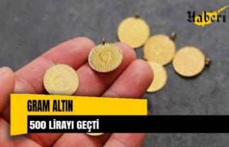 Gram altının fiyatı 500 lirayı geçti!