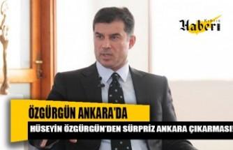 Hüseyin Özgürgün'den sürpriz Ankara çıkarması!